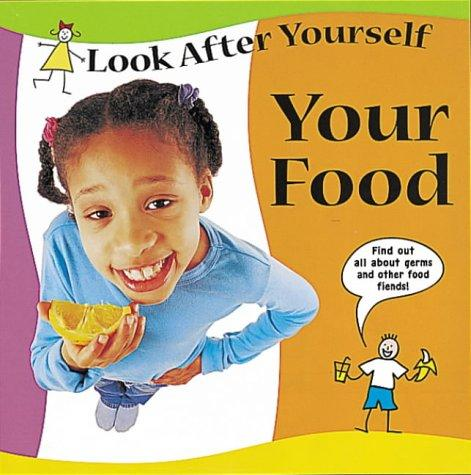 Your Food (Look After Yourself)