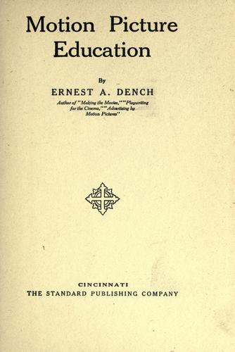 Motion picture education by Ernest Alfred Dench