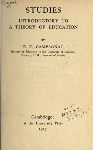 Studies introductory to a theory of education by Ernest Trafford Campagnac