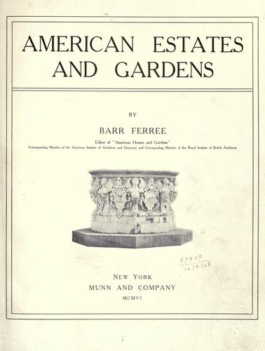 American estates and gardens.