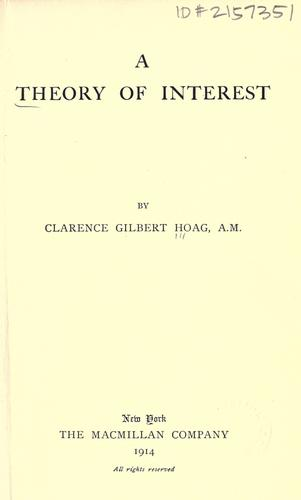 A theory of interest by Clarence Gilbert Hoag