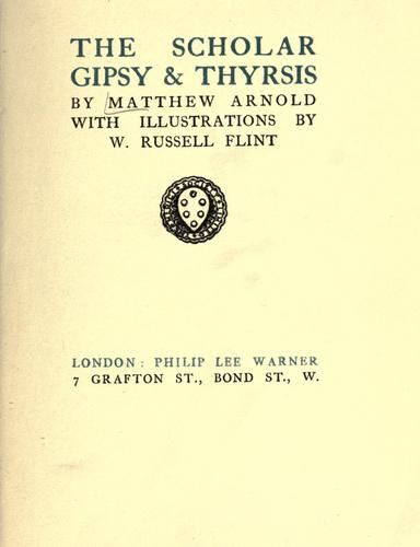The scholar gipsy & Thyrsis by Matthew Arnold