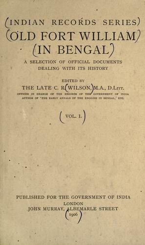 Old Fort William in Bengal by C. R. Wilson