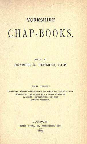 Yorkshire chap-books by Charles A. Federer