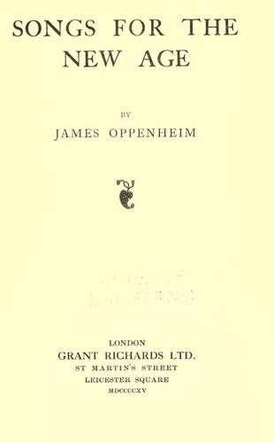 Songs for the new age by Oppenheim, James