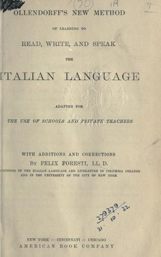 Ollendorff's new method of learning to read, write, and speak the Italian language, adapted for the use of schools and private teachers by Ollendorff, Heinrich Gottfried