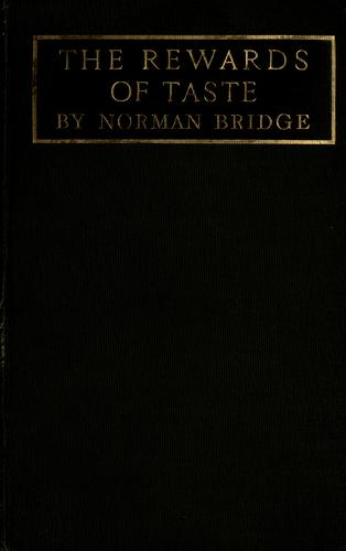 The rewards of taste, and other essays by Bridge, Norman
