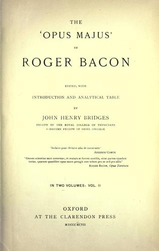 The 'Opus majus' of Roger Bacon by Roger Bacon