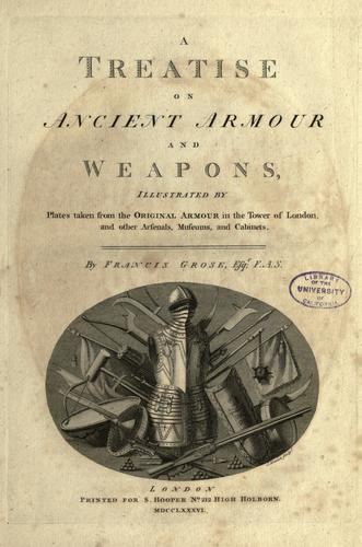 A treatise on ancient armour and weapons by Francis Grose