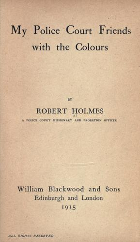 My police court friends with the colours by Holmes, Robert.