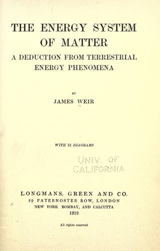 The energy system of matter by Weir, James