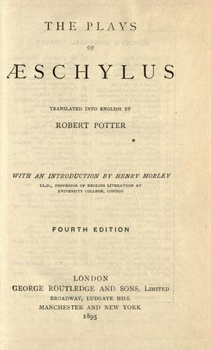 The plays of Aeschylus