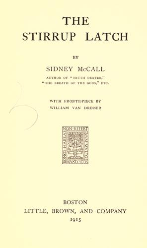 The stirrup latch by Sidney McCall