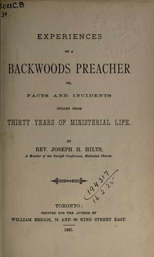 Experiences of a backwoods preacher by Joseph H. Hilts