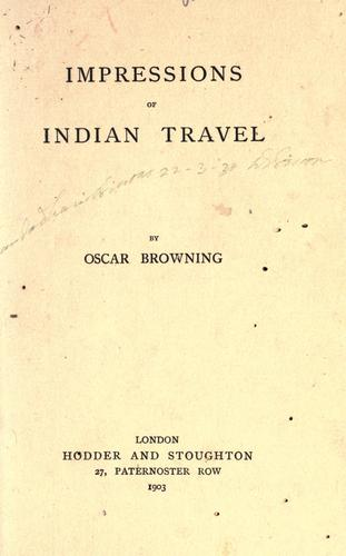 Impressions of Indian travel by Oscar Browning