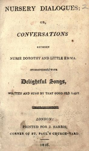 Nursery dialogues, or, Conversations between Nurse Dorothy and Little Emma by