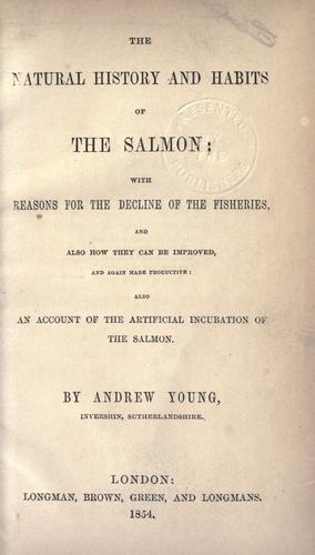 The natural history and habits of the salmon