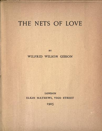 The nets of love by Wilfrid Wilson Gibson