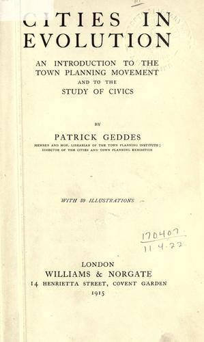 Cities in evolution by Geddes, Patrick Sir