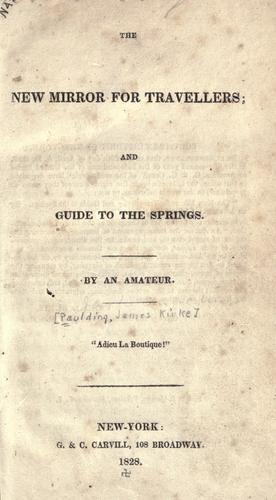 The new mirror for travellers and guide to the springs by Paulding, James Kirke