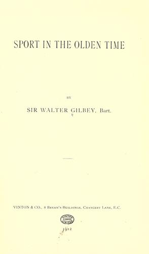 Sport in the olden time by Gilbey, Walter Sir