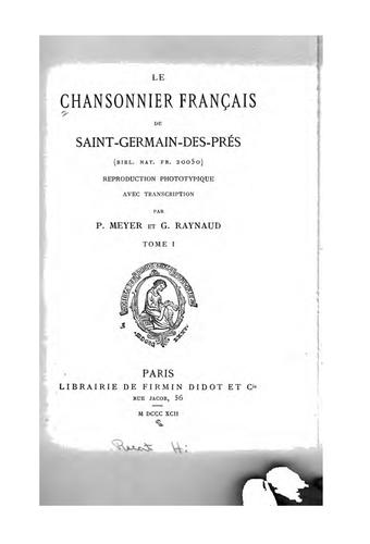 Le Chansonnier français de Saint-Germain-des-Prés (Bibl. nat. fr. 20050) by Bibliothèque nationale de France., Gaston Raynaud, Paul Meyer