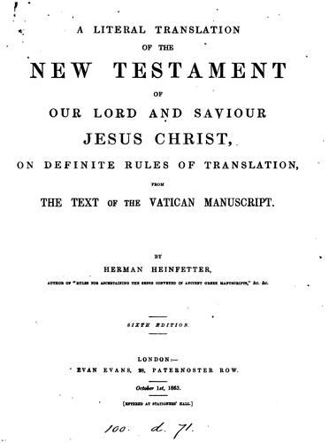 A literal translation of the New Testament, by Herman Heinfetter by