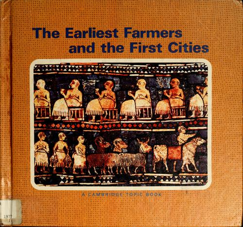 The earliest farmers and the first cities by Higham, Charles., Charles Higham