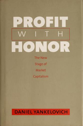 Profit with honor by Daniel Yankelovich