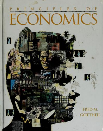 Principles of economics by Fred M. Gottheil