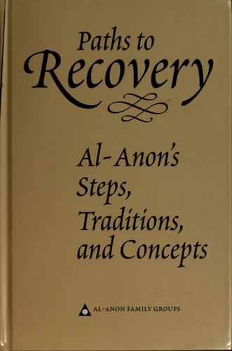 Paths to recovery by Al-Anon Family Group Headquarters, inc