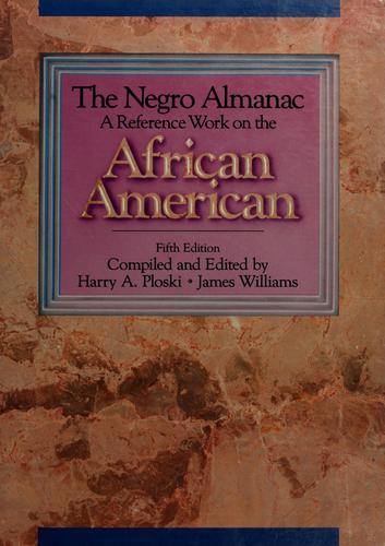 The Negro Almanac by Harry A. Ploski, Williams, James D.