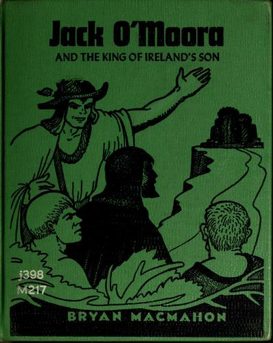 Jack O'Moora and the King of Ireland's son by MacMahon, Bryan