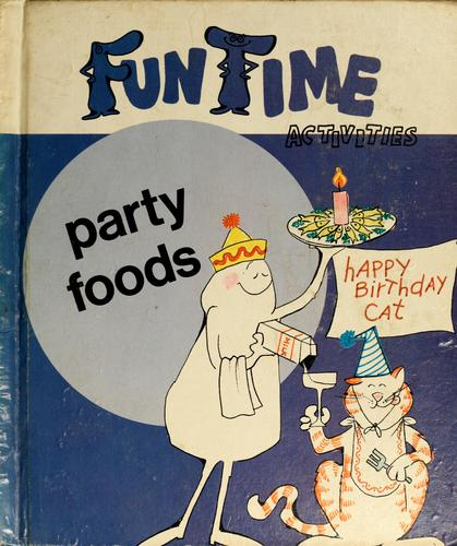 Party foods by Cameron Yerian, Margaret Yerian, Mary Rush