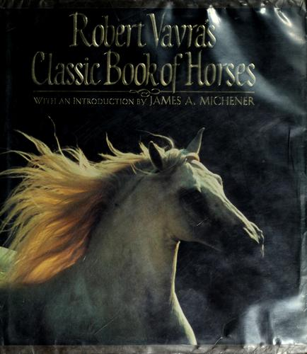 Robert Vavra's classic book of horses by Robert Vavra