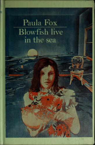Blowfish live in the sea.