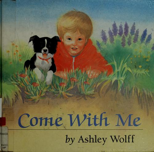 Come with me by Ashley Wolff