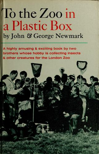To the zoo in a plastic box by Newmark, John of Beckenham, Eng., Newmark, John of Beckenham, Eng