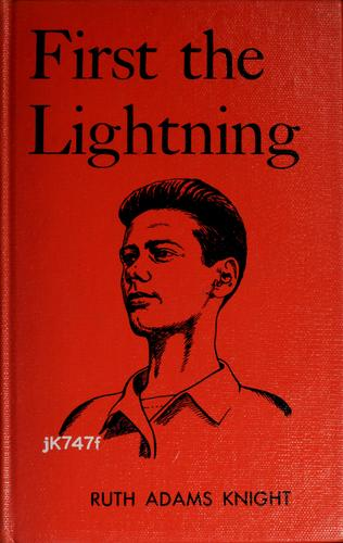 First the lightning by Ruth Adams Knight