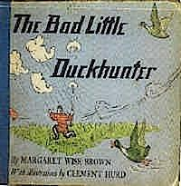 The bad little duckhunter by Margaret Wise Brown