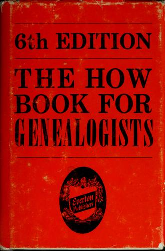 The how book for genealogists by George B. Everton