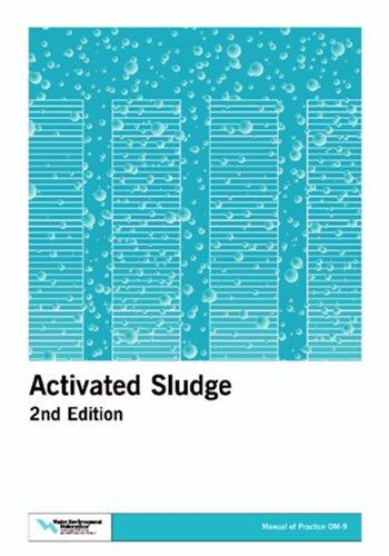 Activated Sludge (Manual of Practice: Operations and Maintenance, No. Om-9) (Manual of Practice. Operations and Maintenance, No. Om-9.) by Water Environment Federation.