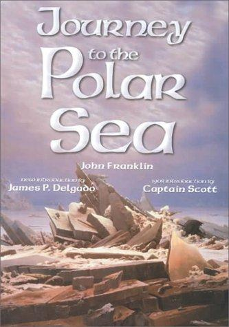 Journey to the Shores of the Polar Sea by John Franklin