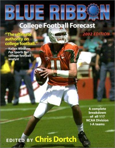 Blue Ribbon College Football Forecast, 2002 (Chris Dortch's College Football Forecast) by Chris Dortch