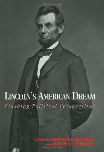 Lincoln's American Dream by Kenneth L. Deutsch, Joseph R. Fornieri