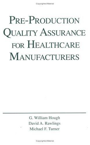 Pre-production quality assurance for healthcare manufacturers by G. William Hough
