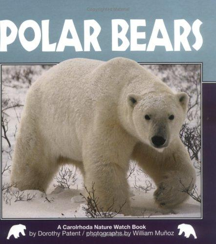 Polar Bears (Nature Watch) by Dorothy Hinshaw Patent