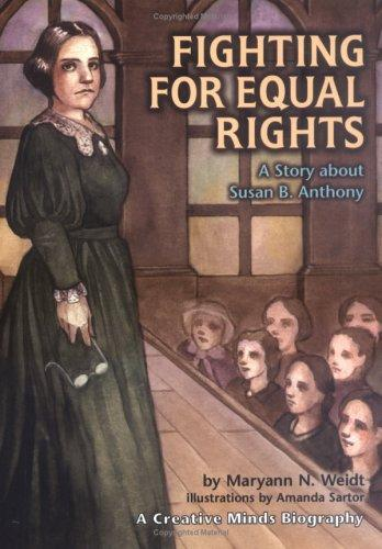 Fighting for Equal Rights by Maryann N. Weidt