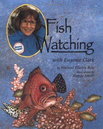 Fish watching with Eugenie Clark by Michael Elsohn Ross