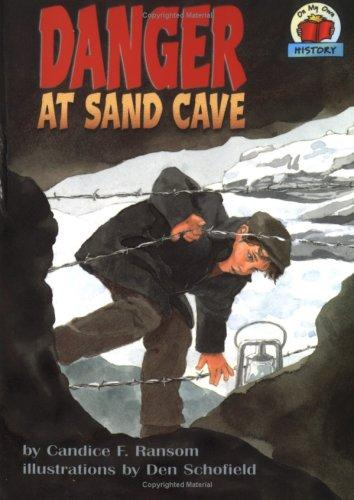 Danger at Sand Cave (On My Own History) by Candice F. Ransom